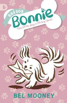 Bad Dog Bonnie - Mooney, Bel