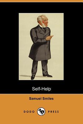 Self-Help - Smiles, Samuel, Jr., and Samuel Smiles, Smiles