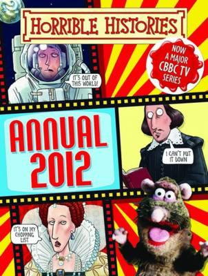 Horrible History Annual 2012 - Eaglemoss Publications Ltd, and Deary, Terry