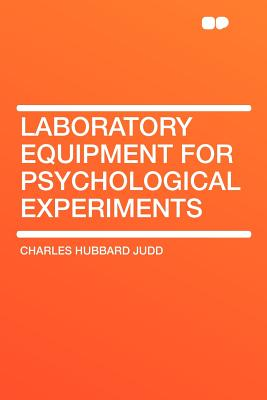 Laboratory Equipment for Psychological Experiments - Judd, Charles Hubbard