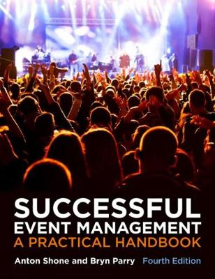 Successful Event Management: A Practical Handbook - Shone, Anton, and Parry, Bryn