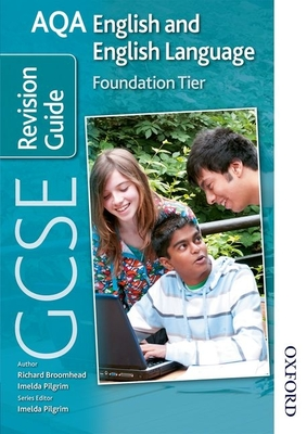 AQA GCSE English and English Language Foundation Revision Guide - Pilgrim, Imelda (Editor), and Conroy, Brian, and Broomhead, Richard