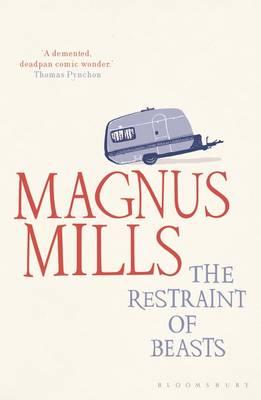 The Restraint of Beasts - Mills, Magnus