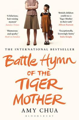 Battle Hymn of the Tiger Mother - Chua, Amy