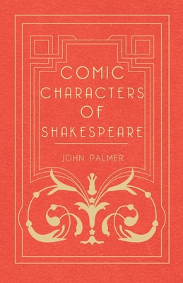 Comic Characters of Shakespeare - Palmer, John