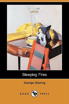 Sleeping Fires (Dodo Press) - Gissing, George