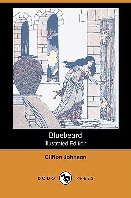 Bluebeard (Illustrated Edition) (Dodo Press) - Johnson, Clifton, and Smith, Harry L