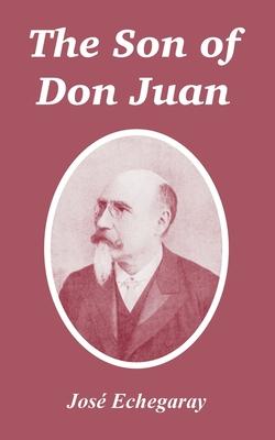 The Son of Don Juan - Echegaray, Jose