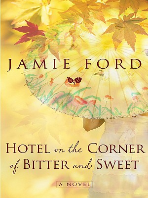 Hotel on the Corner of Bitter and Sweet - Ford, Jamie