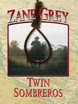 Twin Sombreros - Grey, Zane