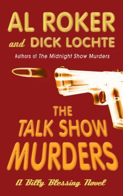 The Talk Show Murders - Roker, Al, and Lochte, Dick