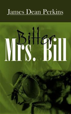 Bitter Mrs. Bill - Perkins, James Dean