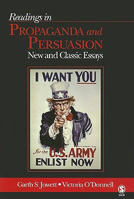 Readings in Propaganda and Persuasion: New and Classic Essays - Jowett, Garth S, Dr. (Editor), and O'Donnell, Victoria, Dr. (Editor)