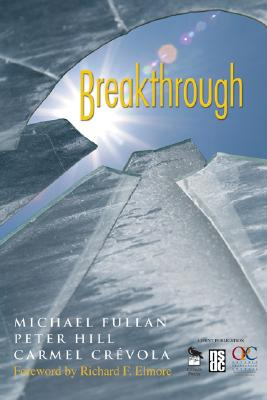 Breakthrough - Fullan, Michael, Professor, and Crevola, Carmel, and Hill, Peter