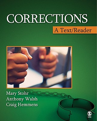 Corrections: A Text/Reader - Stohr, Mary, and Walsh, Anthony, Dr., and Hemmens, Craig, Dr.