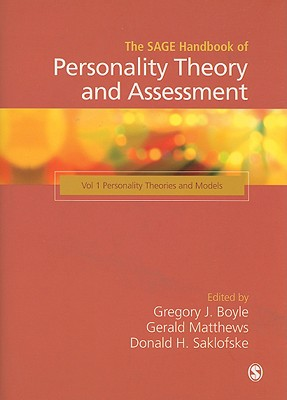 The Sage Handbook of Personality Theory and Assessment: Volume 1, Personality Theories and Models - Boyle, Gregory J, Professor (Editor), and Matthews, Gerald, Dr., PhD (Editor), and Saklofske, Donald H, Professor (Editor)