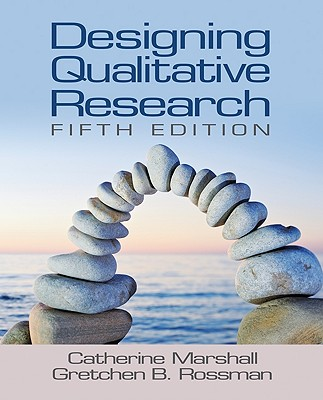 Designing Qualitative Research - Marshall, Catherine, and Rossman, Gretchen B, Dr., Ph.D.