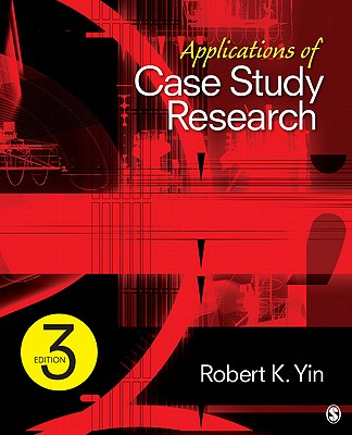 Applications of Case Study Research - Yin, Robert K, Dr., PhD