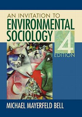 An Invitation to Environmental Sociology - Bell, Michael Mayerfeld