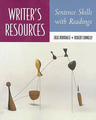 Writer's Resources: Sentence Skills with Readings - Robitaille, Julie, and Connelly, Robert