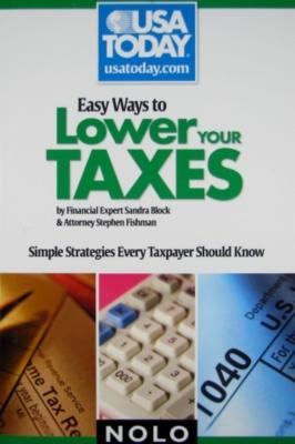 Easy Ways to Lower Your Taxes: Simple Strategies Every Taxpayer Should Know - Fishman, Stephen, Jd, and Block, Sandra
