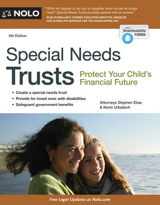 Special Needs Trusts: Protect Your Child's Financial Future - Elias, Stephen, Attorney, and Urbatsch, Kevin