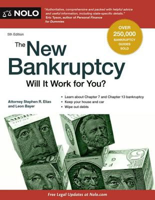 The New Bankruptcy: Will It Work for You? - Elias, Stephen, and Bayer, Leon