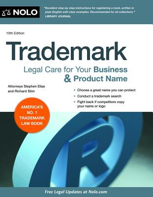 Trademark: Legal Care for Your Business & Product Name - Elias, Stephen, and Stim, Richard