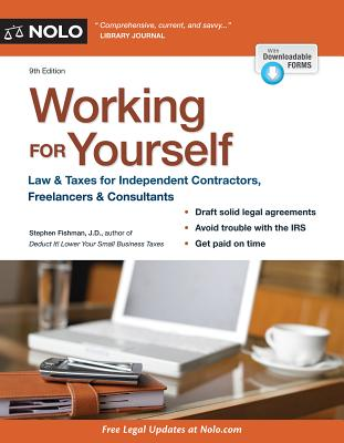 Working for Yourself: Law & Taxes for Independent Contractors, Freelancers & Consultants - Fishman, Stephen, Attorney, J.D.