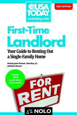 First-Time Landlord: Your Guide to Renting Out a Single-Family Home - Portman, Janet, Attorney, and Stewart, Marcia, Attorney, and Bray, Ilona, J.D.
