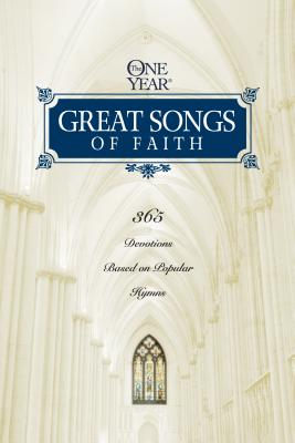 The One Year Great Songs of Faith - Norton, Mark R (Editor), and Brown, Robert K (Editor), and Petersen, William J