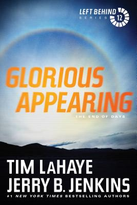 Glorious Appearing: The End of Days - LaHaye, Tim, Dr., and Jenkins, Jerry B