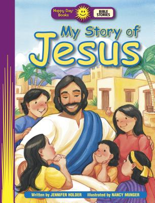 My Story of Jesus - Holder, Jennifer