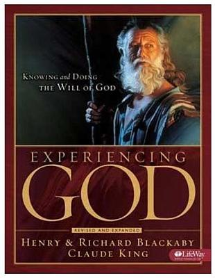Experiencing God: Knowing and Doing the Will of God - Blackaby, Henry T, and Blackaby, Richard, Dr., B.A., M.DIV., Ph.D., and King, Claude V