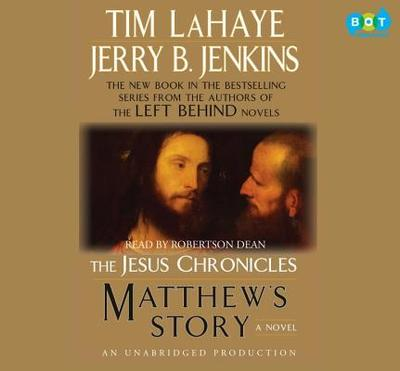 Matthew's Story: Book 4 of the Jesus Chronicles - LaHaye, Tim, and Jenkins, Jerry B, and Dean, Robertson (Read by)