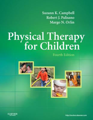Physical Therapy for Children - Campbell, Suzann K, and Palisano, Robert J, and Orlin, Margo N