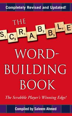 The Scrabble Word-Building Book - Ahmed, Saleem (Compiled by), and Ahmed, Carol (Compiled by)