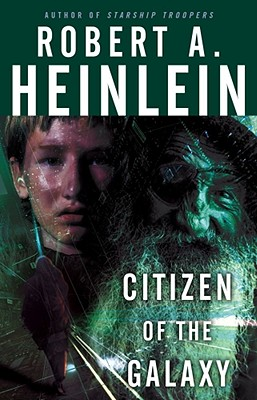 Citizen of the Galaxy - Heinlein, Robert A