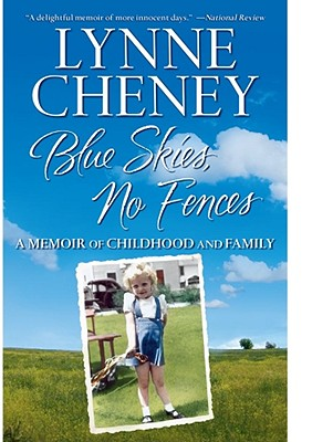 Blue Skies, No Fences: A Memoir of Childhood and Family - Cheney, Lynne