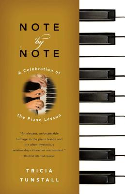 Note by Note: A Celebration of the Piano Lesson - Tunstall, Tricia