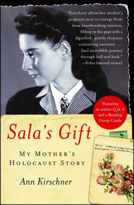 Sala's Gift: My Mother's Holocaust Story - Kirschner, Ann