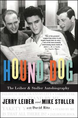 Hound Dog: The Leiber & Stoller Autobiography - Leiber, Jerry, and Stoller, Mike, and Ritz, David