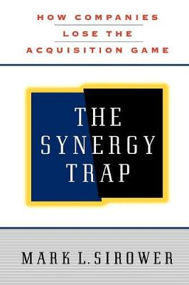 The Synergy Trap - Sirower, Mark L