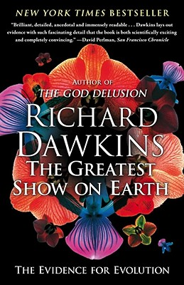 The Greatest Show on Earth: The Evidence for Evolution - Dawkins, Richard