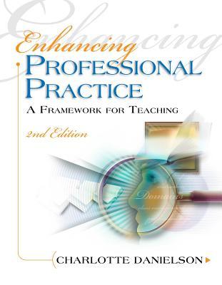 Enhancing Professional Practice: A Framework for Teaching - Danielson, Charlotte
