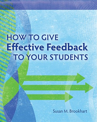How to Give Effective Feedback to Your Students - Brookhart, Susan M