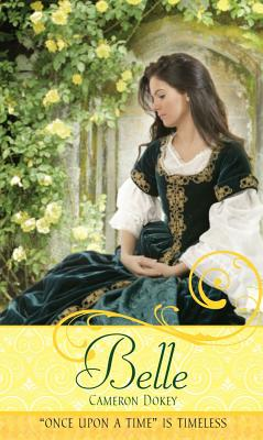 "Belle: A Retelling of ""Beauty and the Beast"" - Dokey, Cameron"