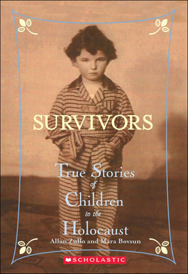 Survivors: True Stories of Children in the Holocaust - Zullo, Allan, and Bovsun, Mara