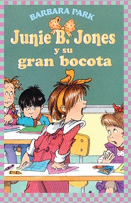 Junie B. Jones y Su Gran Bocota - Park, Barbara, and Brunkus, Denise (Illustrator)