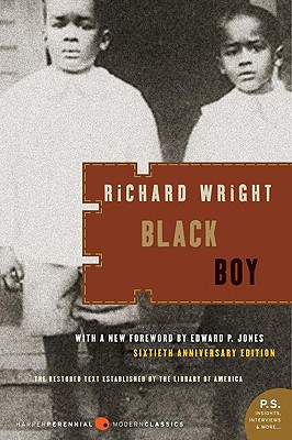 Black Boy: A Record of Childhood and Youth - Wright, Richard, and Jones, Edward P (Foreword by)